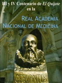 III y IV Centenario de El Quijote en la Real Academia Nacional de Medicina (2005)